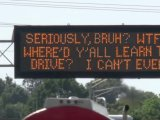 Interstate Message Signs Literally Can't Even Right Now